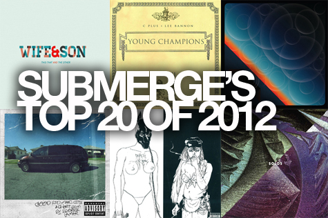 Submerge's Top 20 of 2012