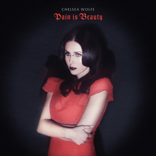 Chelsea Wolfe-Pain Is Beauty-web