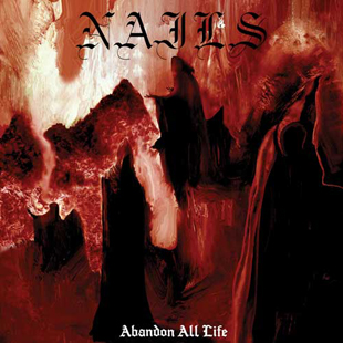 Nails-Abandon All Life-web
